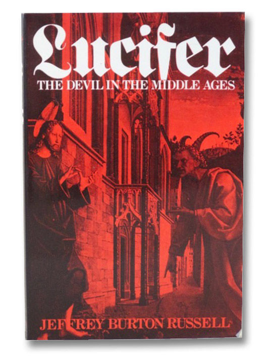 lucifer the devil in the middle ages by russell jeffrey
