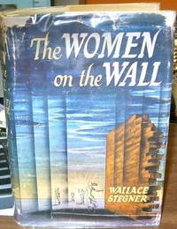 The Women on the Wall by Stegner, Wallace