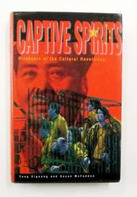 image of Captive Spirits Prisoners of the Cultural Revolution
