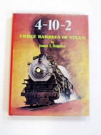 The 4-10-2 Three Barrels of Steam
