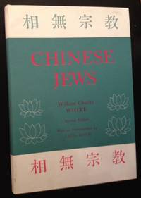Chinese Jews: A Compilation of Matters Rleating to the Jews of K'ai-feng Fu by William Charles White - Hardcover - 1966 - from Appledore Books, ABAA and Biblio.co.uk