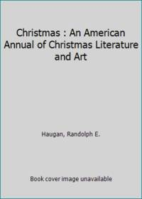 image of Christmas : An American Annual of Christmas Literature and Art