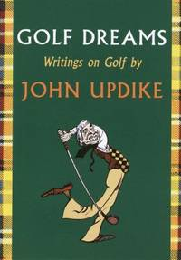 Golf Dreams : Writings on Golf