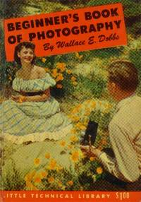 Beginner's Book of Photography (Little Technical Library)
