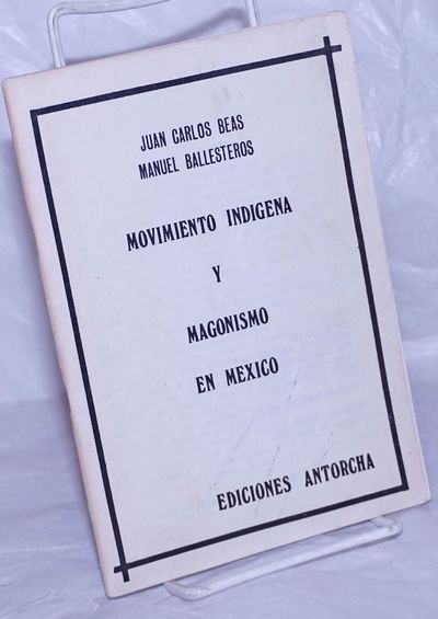 Mexico City: Ediciones Antorcha, 1987. Pamphlet. 54p., 5.25x8 inches, text in Spanish, one of 1,000 ...