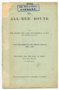 The All-Red Route: A Paper Read Before the Royal Colonial  Institute April 7, 1908