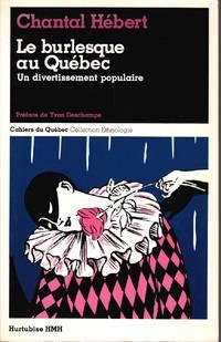 Le burlesque au Québec.  Un divertissement populaire.