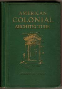 American Colonial Architecture: Its Origin and Development