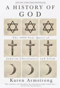 A History of God : The 4,000-Year Quest of Judaism, Christianity and Islam