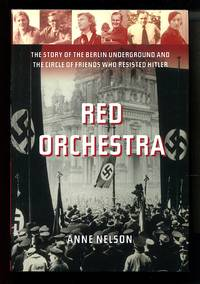 image of Red Orchestra: The Story of the Berlin Underground and the Circle of Friends Who Resisted Hitler