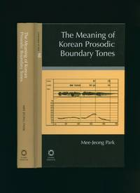The Meaning of Korean Prosodic Boundary Tones [Languages of Asia Series Volume 10]