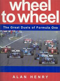 Wheel to Wheel : The Great Duels of Formula One Racing
