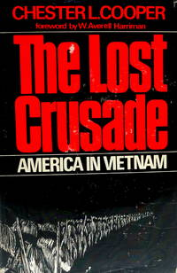 The Lost Crusade: America in Vietnam