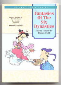image of FANTASIES OF THE SIX DYNASTIES:  BIZARRE TALES OF THE HUMAN WORLD.  ASIAPAC COMIC SERIES.
