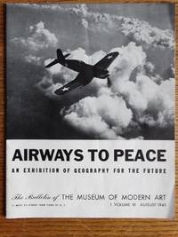 Airways to Peace: An Exhibition of Geography for the Future: The Bulletin of The Museum of Modern Art, 1 Volume XI, August 1943