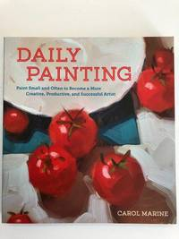 Daily Painting by  Carol Marine - Paperback - 2014 - from Silver Books (SKU: 4210)