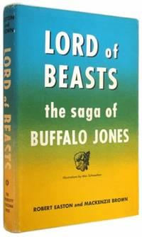 Lord of Beasts: The Saga of Buffalo Jones