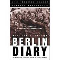 image of Berlin Diary: The Journal of a Foreign Correspondent 1934-1941, an Unparalleled Eyewitness Account of Hitler's Germany