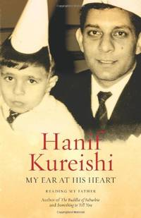 image of My Ear at His Heart: Reading My Father
