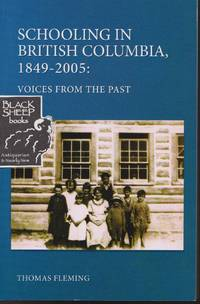 Schooling in British Columbia 1849-2005: Voices From The Past