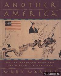 Another America. Native American Maps and the history of our land by  Mark Warhus - Hardcover - 1997 - from Klondyke and Biblio.com