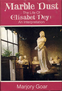image of Marble Dust: The Life of Elisabet Ney - An Interpretation