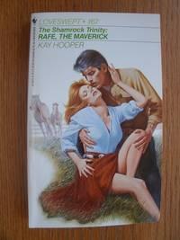 Rafe, The Maverick: The Shamrock Trinity: Delaney Family: Loveswept # 167