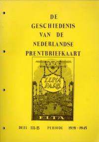 De geschiedenis van de Nederlandse prentbriefkaart. Deel IIIb, Hoofdstukken IV t/m VII betreffende de periode 1919 t/m 1945