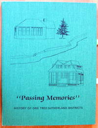 Passing Memories. History of One Tree-Sutherland Districts (Alberta)