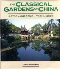 THE CLASSICAL GARDENS OF CHINA. History and Design Techniques.