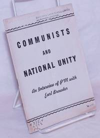 image of Communists and national unity: an interview of PM with Earl Browder