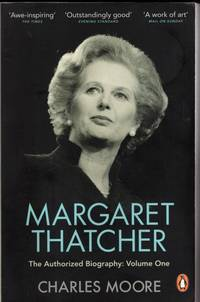 image of Margaret Thatcher: The Authorized Biography, Volume One: Not For Turning