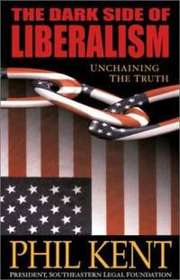 The Dark Side of Liberalism : Unchaining the Truth