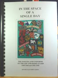 In the Space of a Single Day, The Insignia and Uniforms of the LDV and Home Guard 1940-1944 and 1952-1956