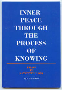 Inner Peace Through the Process of Knowing: Essays in Metapsychology