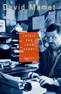 Jafsie and John Henry : Essays on Hollywood, Bad Boys and Six Hours of Perfect Poker
