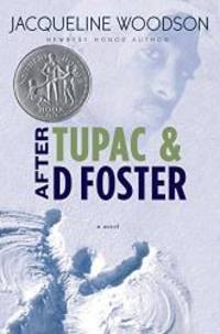 image of After Tupac and D Foster (Newbery Honor Book)