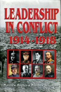 Leadership in Conflict: 1914 - 1918 by  Matthew  Matthew; Seligmann - Hardcover - 2000 - from Terra Australis Books and Biblio.com
