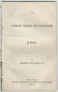 The Catholic Church and naturalism. A lecture.