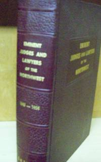 Eminent Judges and Lawers of the Northwest 1843-1955