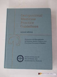 Occupational Medicine Practice Guidelines: Evaluation and Management of Common Health Problems...