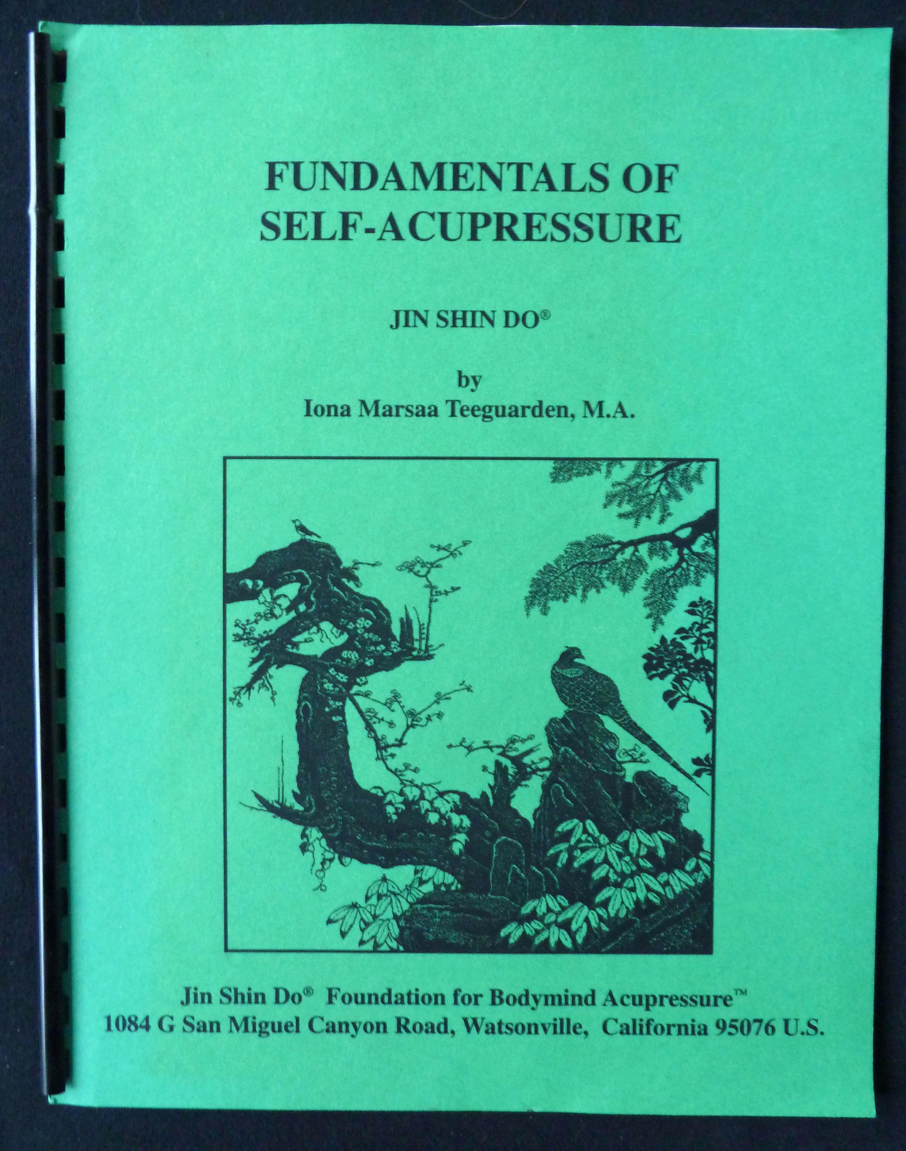 Fundamentals of Self-Acupressure Jin Shin Do by Iona Marsaa Teeguarden -  1989 - from Limebay Books and Biblio com
