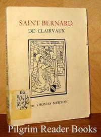 Saint Bernard De Clairvaux: Le Dernier Des Peres.