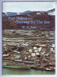 image of Port Nelson - Gateway to the Sea. A History of the Nelson Harbour Board to 1978