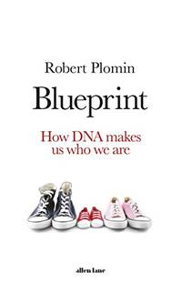 Blueprint: How DNA Makes Us Who We Are by  Robert Plomin  - Paperback  - from World of Books Ltd (SKU: GOR011429335)