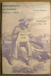 Monographs on Artists Before 1900: Part One: A to K: Catalogue 130