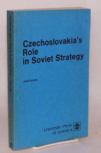 Czechoslovakia's role in Soviet strategy by  Josef Kalvoda - Paperback - 1978 - from Bolerium Books Inc., ABAA/ILAB and Biblio.com