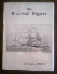 The Blackwall Frigates by  Basil Lubbock - Hardcover - Second Edition - 1950 - from Book Gallery // Mike Riley and Biblio.com