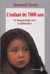 L'enfant de 7000 ans.  Le long portage vers la délivrance.