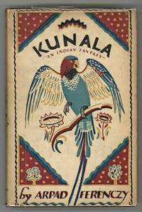 KUNALA: AN INDIAN FANTASY. With a Foreword by C. A. Hewavitarne